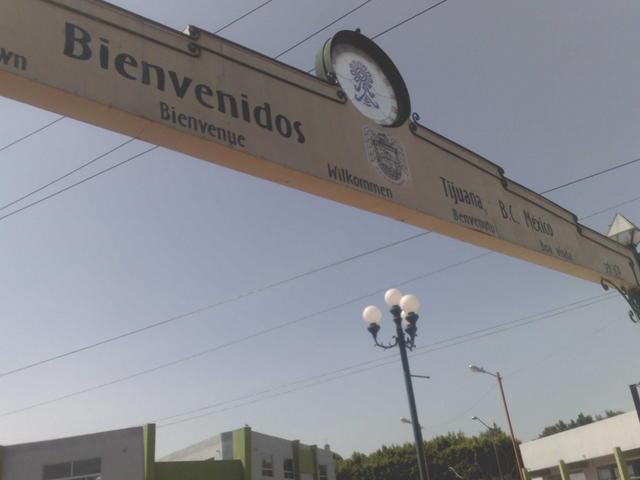 Welcome to Tijuana!